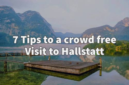 tips for a crowd free visit to Hallstatt