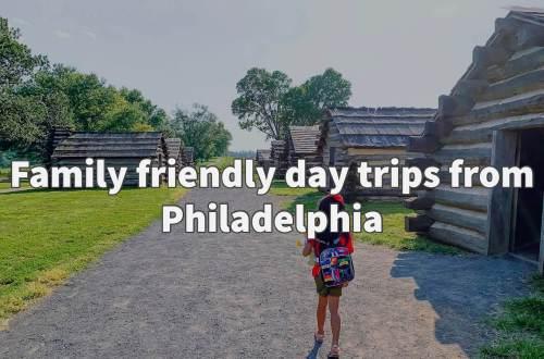 family friendly day trips from Philadelphia