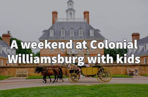 weekend at Colonial Williamsburg with kids