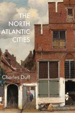 """Book cover of """"The North Atlantic Cities"""""""