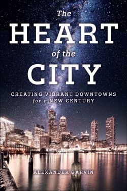 Book Cover of The Heart of the City: Creating Vibrant Downtowns for a New Century. Copyright Island Books
