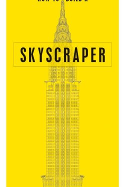 """Book cover of """"How to Build a Skyscraper"""" by John Hill"""