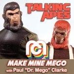 TALKING APES: Make Mine Mego