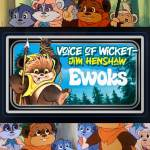 STN 325: Jim Henshaw – the Voice of Wicket the Ewok
