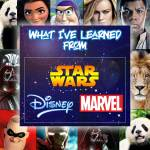 STN 340: What I've Learned from Star Wars, Disney and Marvel