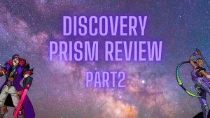 Skyweaver Discovery Prism Review Part 2