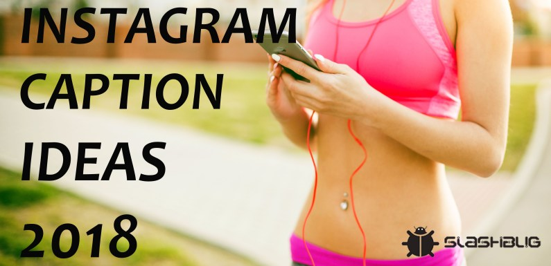 Amazing Instagram Caption Ideas, tips and strategies for your Photos & selfies 2018