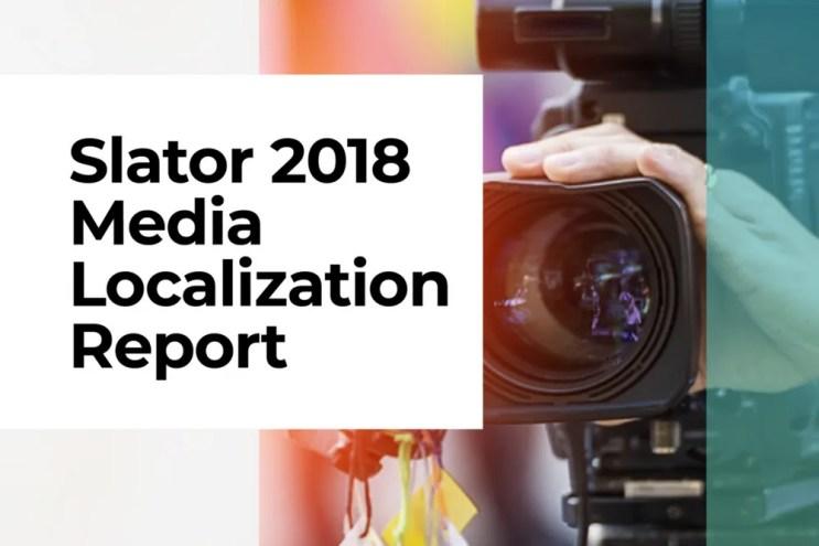 Slator 2018 Media Localization Report