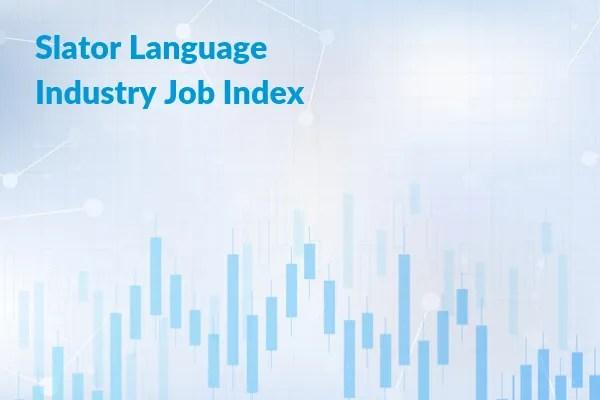 Slator Language Industry Jobs Index (LIJI) Climbs 2 Points in October 2018