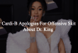 Cardi B Apologizes After Offensive Skit About Dr. King Leaks