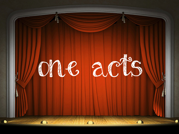 One Acts Submissions Wanted!