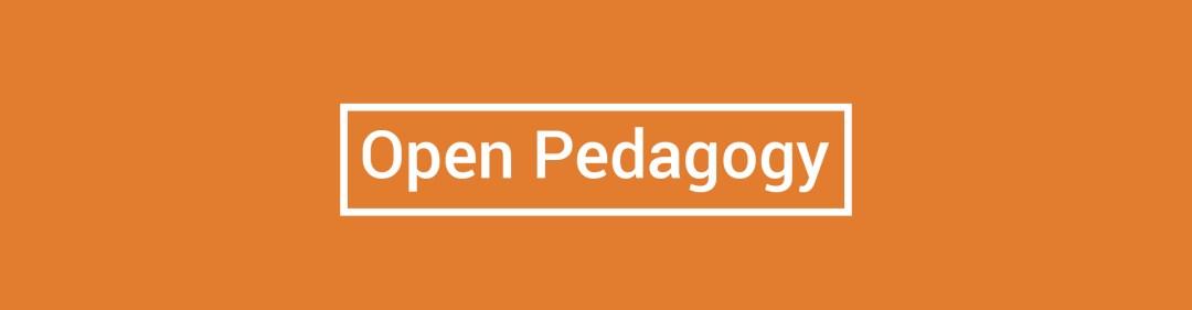 Open Pedagogy - Open Education Week