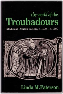 Linda M Paterson - The World of the Troubadours