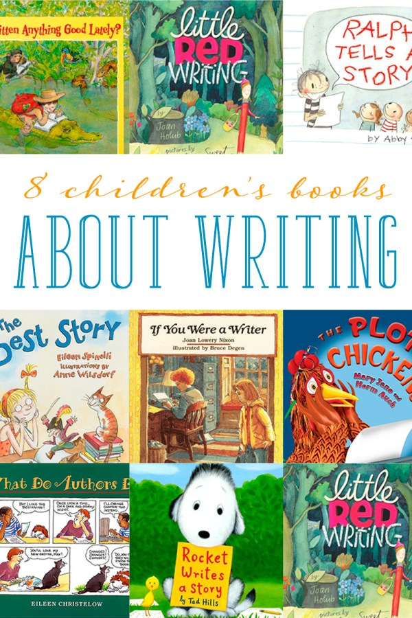 Children's Books about Writing: The Top 8 Picks to Read ...