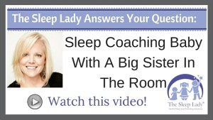 Question of the week- Sleep Coaching Baby With A Big Sister In The Room