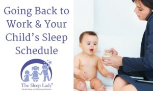 Going Back to Work and Managing Your Child's Sleep Schedule