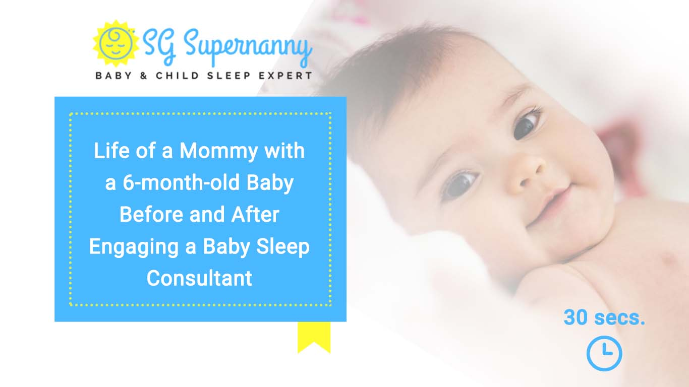 Life of a Mommy with a 6-month-old Baby Before and After Engaging a Baby Sleep Consultant