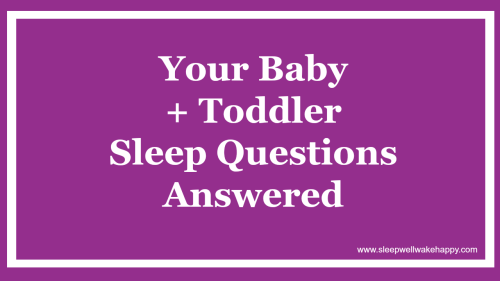 Baby and Toddler Sleep Training Questions Answered