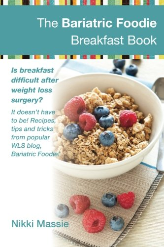 The Bariatric Foodie Breakfast Book