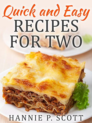 quick and easy recipes for two delicious recipes for two