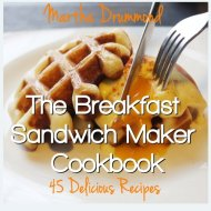 The Breakfast Sandwich Maker Cookbook: 45 Delicious Recipes