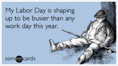 d3e1d-busy-lazy-work-sleep-labor-day-ecards-someecards1-400×223