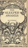 The Sleeper Awakes by HG Wells (1910)