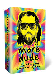 Dude: More Dude Image