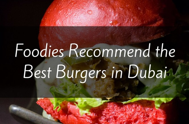 best burgers in Dubai