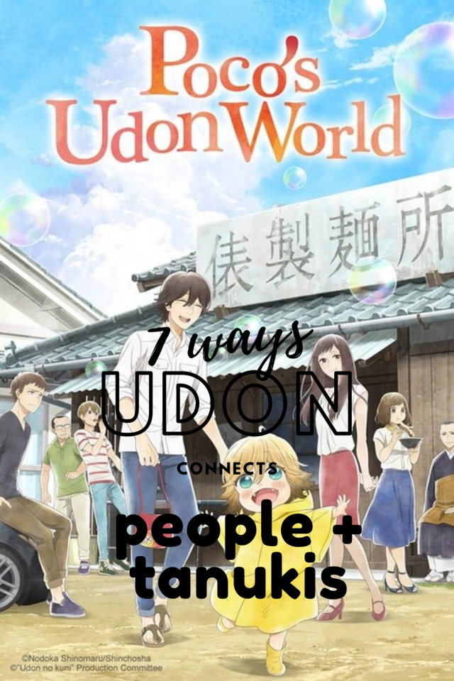 7 Ways udon connects people and tanukis