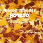 Bacon Cheddar Potato Breakfast Casserole: Breakfast Casserole Recipes