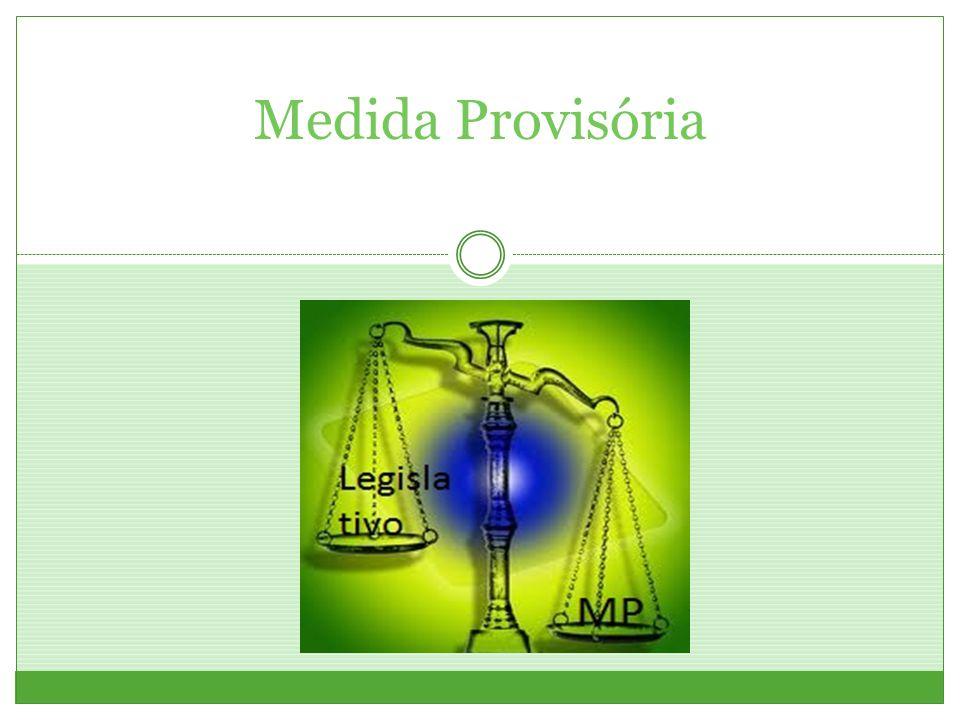 Resultado de imagem para medidas provisórias executivo legislando