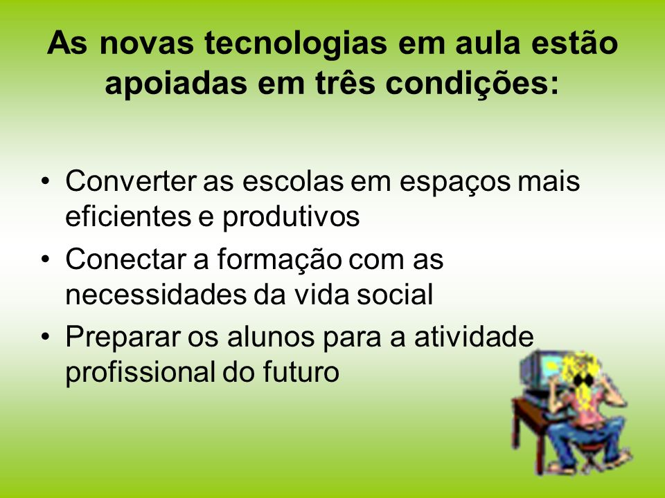 Resultado de imagem para A presença das tecnologias da informação e comunicação e as práticas pedagógicas nas escolas da rede pública