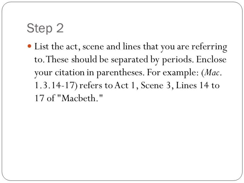 quoting lines from a play in an essay To quote 5 or more lines of prose, or 3 or more lines of verse, begin on a new line, set the quoted passage off from the text of your essay by indenting 1″ (25 cm) or about 10 spaces from the left margin, double-space between lines, without using quotation marks.