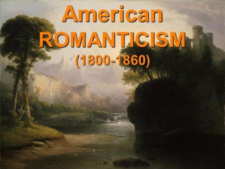 American ROMANTICISM RomanticLove Romantic Love Is