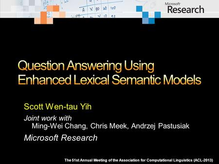 Scott Wen-tau Yih (Microsoft Research) Joint work with ...