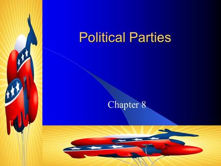 Political Parties Chapter 8 The Meaning of Party Political ...