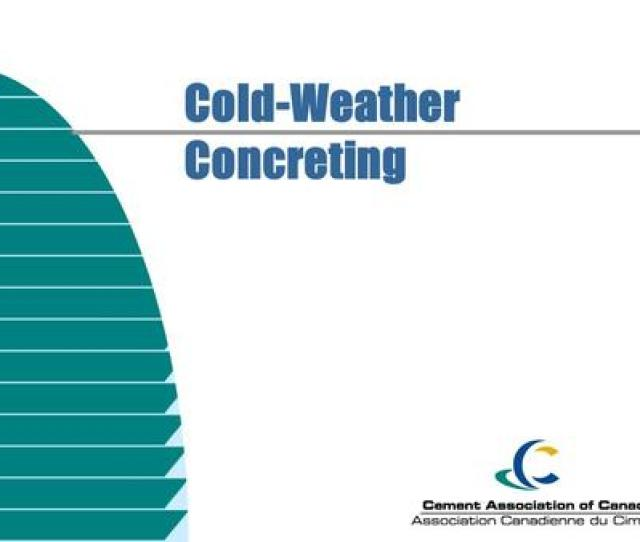 Cold Weather Concreting Cold Weather When Air Temp Is At Or Below 5
