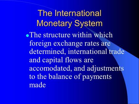 The International Monetary System - ppt download