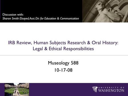 Human Subjects Research Ethics & The IRB Review Process ...