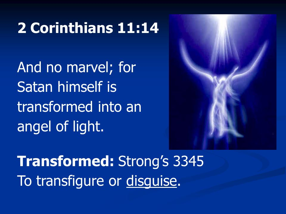 Image result for transformed into an angel of Light pics