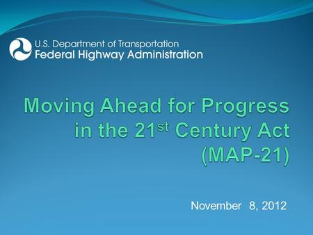 MAP 21 Performance Management Framework August 8  2013 Sherry Riklin     MAP 21 themes 2 Strengthens America s highway and public transportation