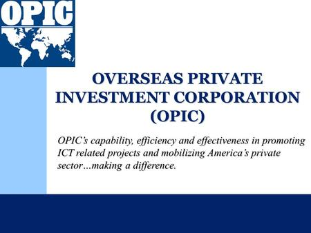 OVERSEAS PRIVATE INVESTMENT CORPORATION (OPIC) An Agency ...