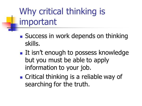 Critical Thinking Thinking is a purposeful mental activity ...