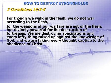 Image result for 2 Corinthians 10 vs 3 - 3 For though we walk in the flesh, we do not war according to the flesh.
