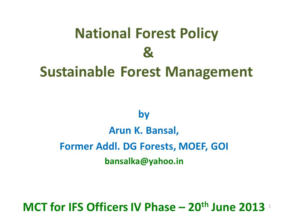 The national forest policy (nfp) of 1988 marked a watershed in the way forests were perceived by the state forest departments. National Forest Policy Sustainable Forest Management Ppt Video Online Download
