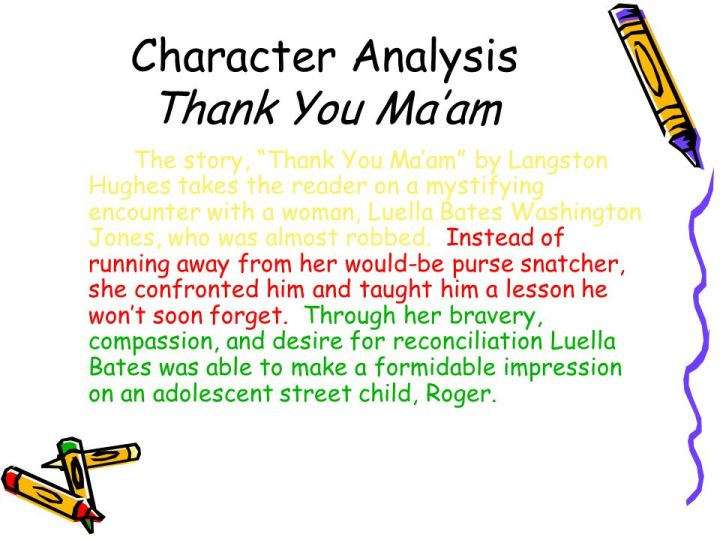 thank you maam character analysis essay Dive deep into langston hughes' thank you, m'am with extended analysis,  thank you, m'am analysis  in thank you m'am, is a character who reveals contradictory.