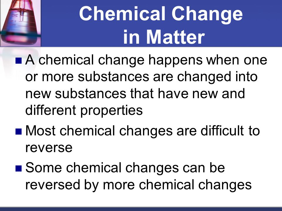 How Changes What Used Substance Are Physical Chemical They Are And And