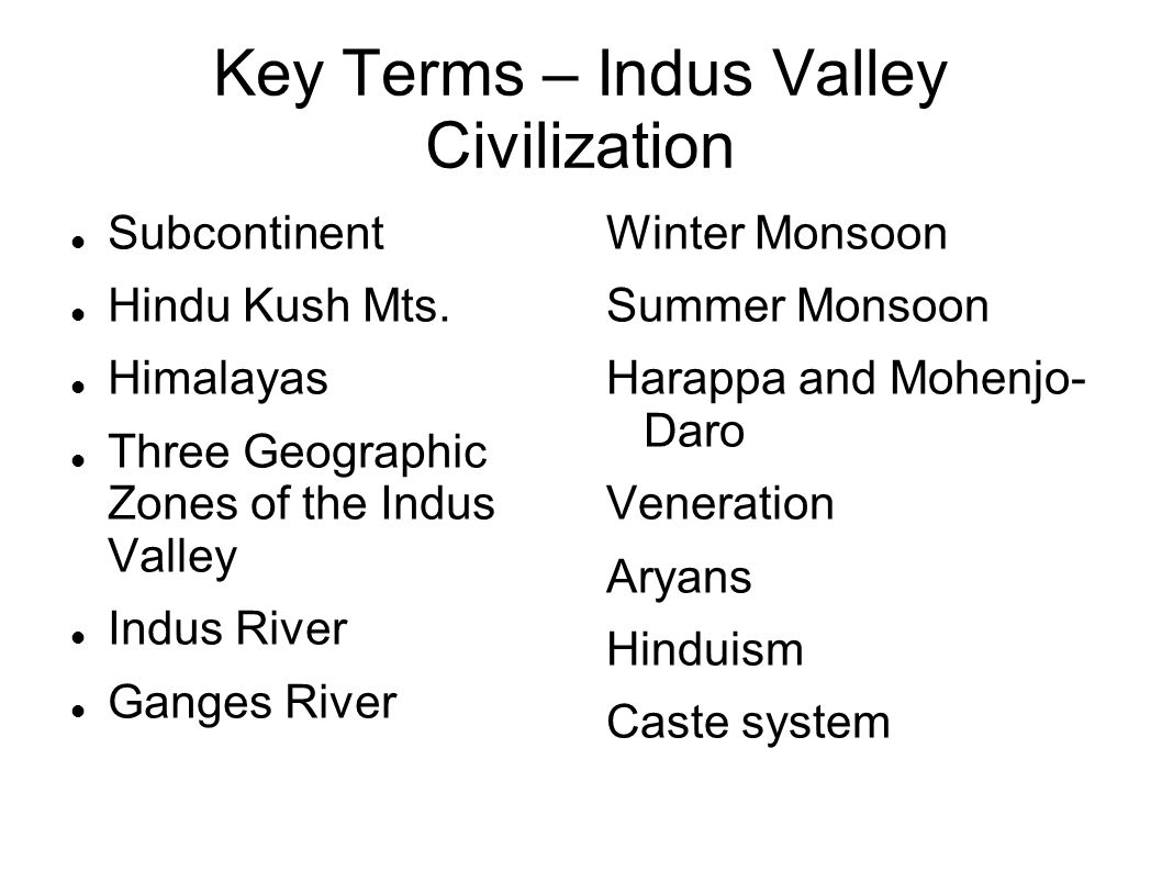 Key Terms Indus Valley Civilization