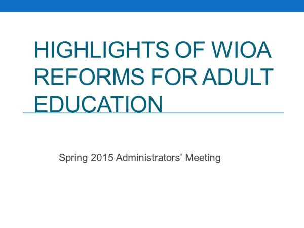 Highlights of WIOA Reforms for Adult Education - ppt download